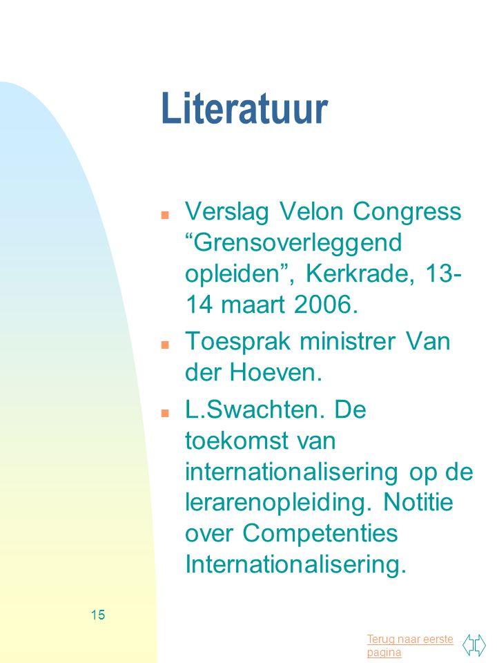 Literatuur Verslag Velon Congress Grensoverleggend opleiden , Kerkrade, 13-14 maart 2006. Toesprak ministrer Van der Hoeven.