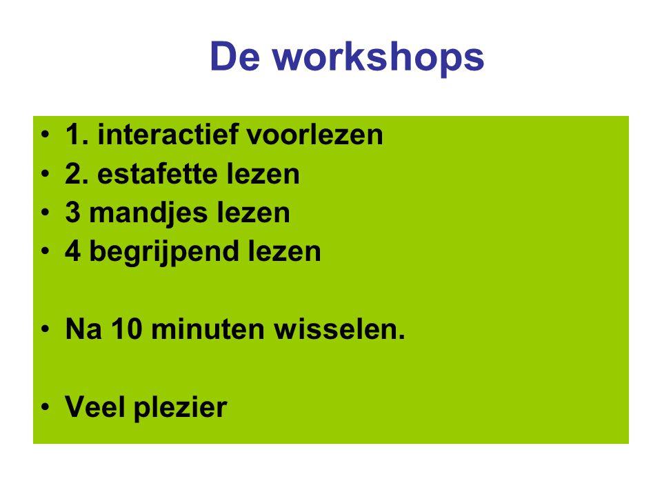 De workshops 1. interactief voorlezen 2. estafette lezen