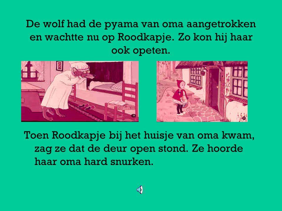 De wolf had de pyama van oma aangetrokken en wachtte nu op Roodkapje