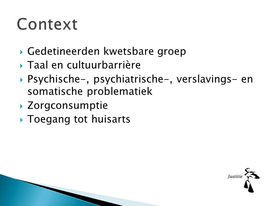Context Gedetineerden kwetsbare groep Taal en cultuurbarrière