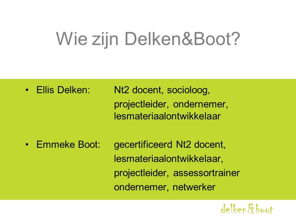 Wie zijn Delken&Boot Ellis Delken: Nt2 docent, socioloog,