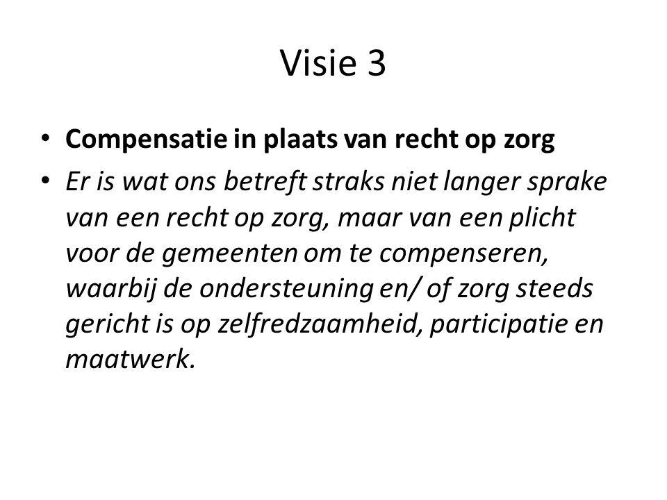 Visie 3 Compensatie in plaats van recht op zorg