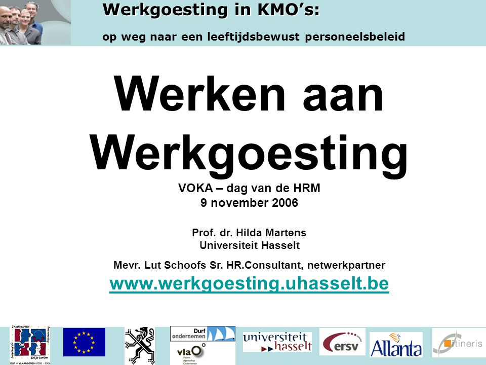 Werken aan Werkgoesting Prof. dr. Hilda Martens Universiteit Hasselt