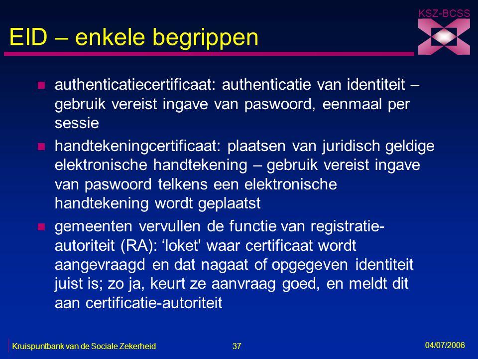 EID – enkele begrippen authenticatiecertificaat: authenticatie van identiteit – gebruik vereist ingave van paswoord, eenmaal per sessie.