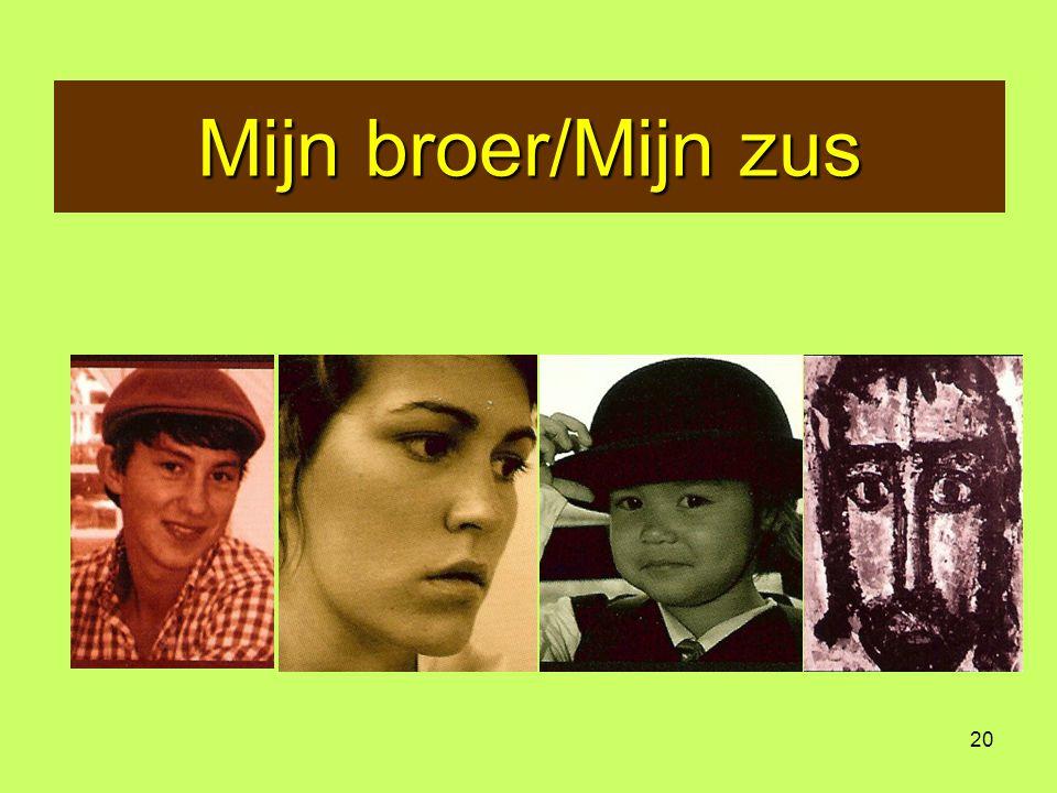 Mijn broer/Mijn zus