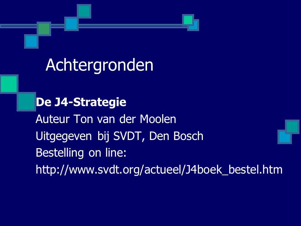 Achtergronden De J4-Strategie Auteur Ton van der Moolen