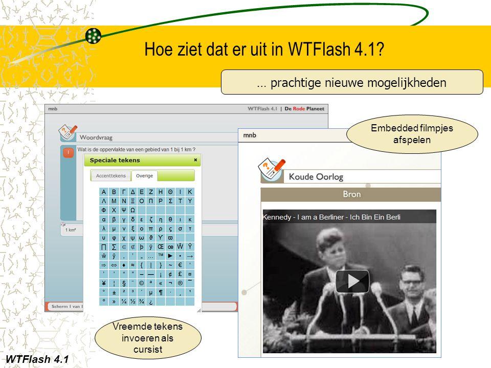 Hoe ziet dat er uit in WTFlash 4.1