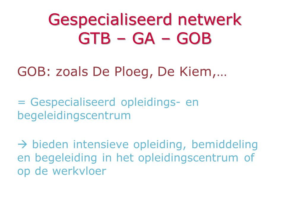 Gespecialiseerd netwerk GTB – GA – GOB