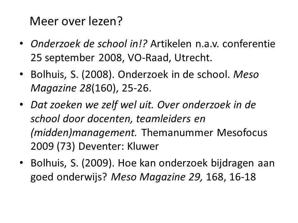 Meer over lezen Onderzoek de school in! Artikelen n.a.v. conferentie 25 september 2008, VO-Raad, Utrecht.