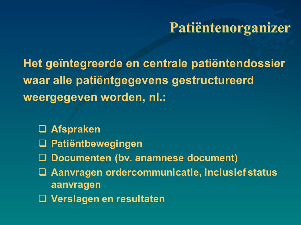 Patiëntenorganizer Het geïntegreerde en centrale patiëntendossier