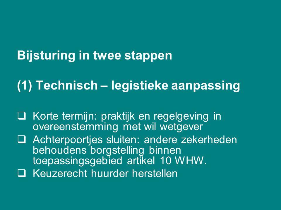 Bijsturing in twee stappen (1) Technisch – legistieke aanpassing