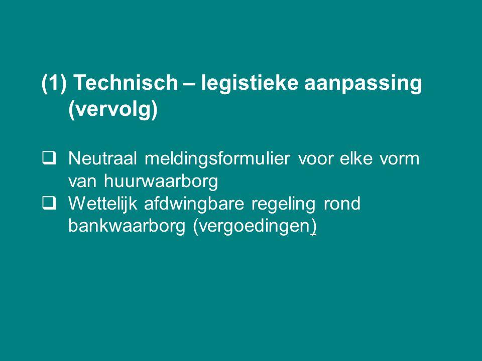 (1) Technisch – legistieke aanpassing (vervolg)