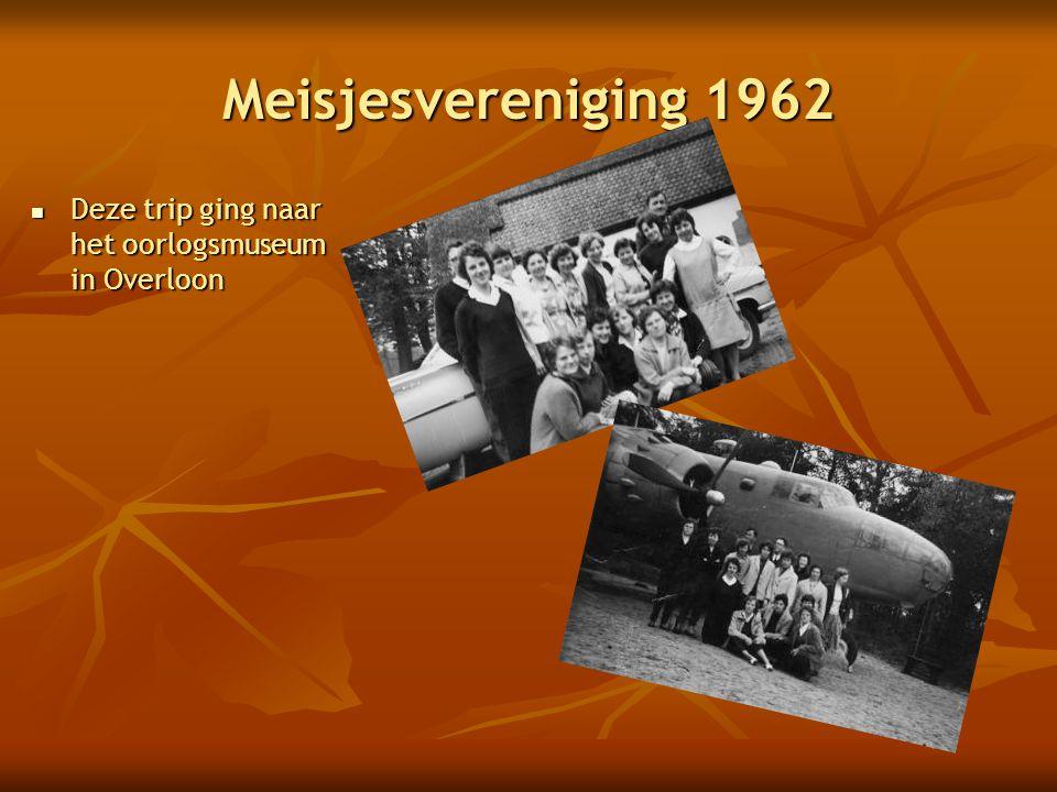 Meisjesvereniging 1962 Deze trip ging naar het oorlogsmuseum in Overloon