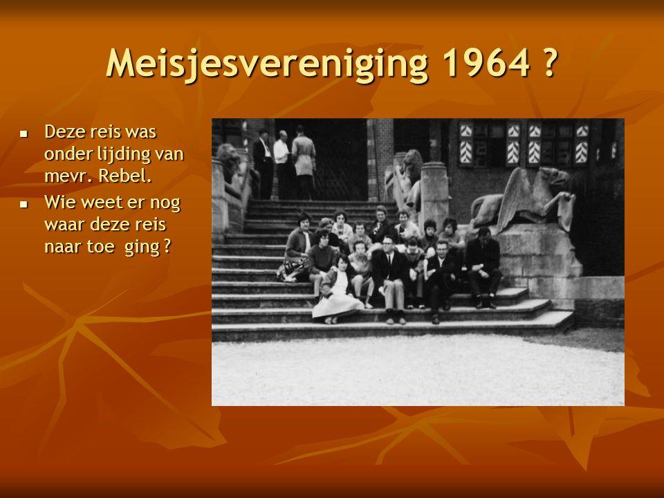 Meisjesvereniging 1964 Deze reis was onder lijding van mevr. Rebel.