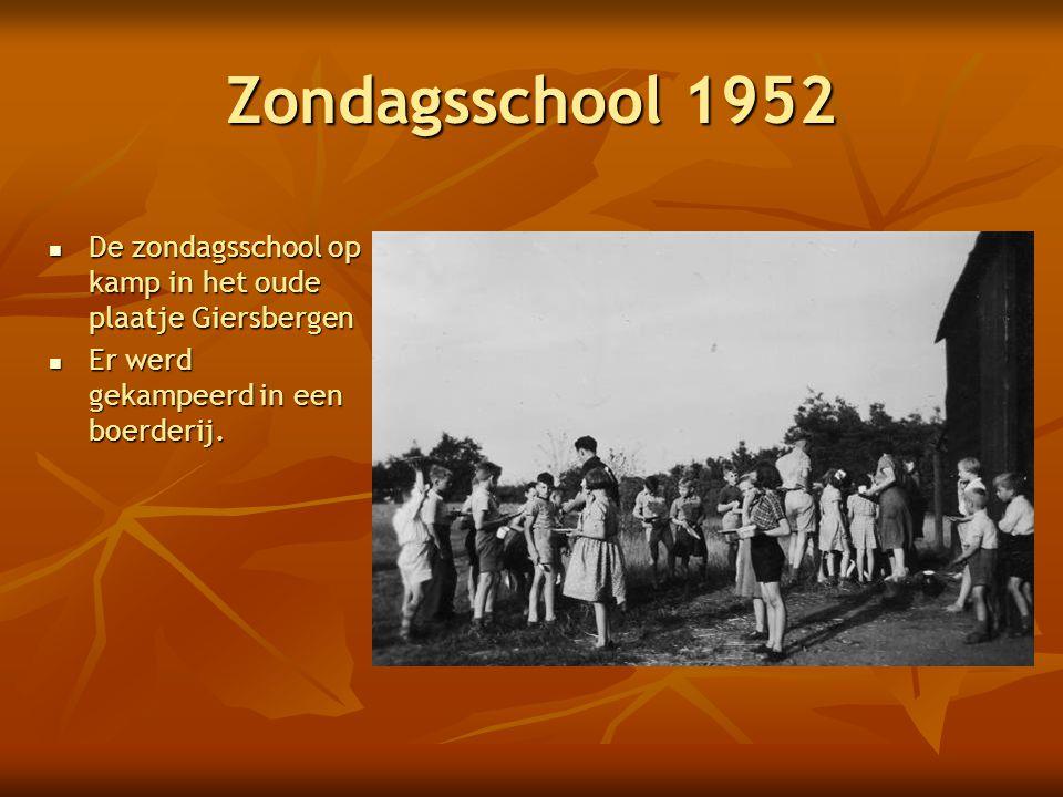 Zondagsschool 1952 De zondagsschool op kamp in het oude plaatje Giersbergen.