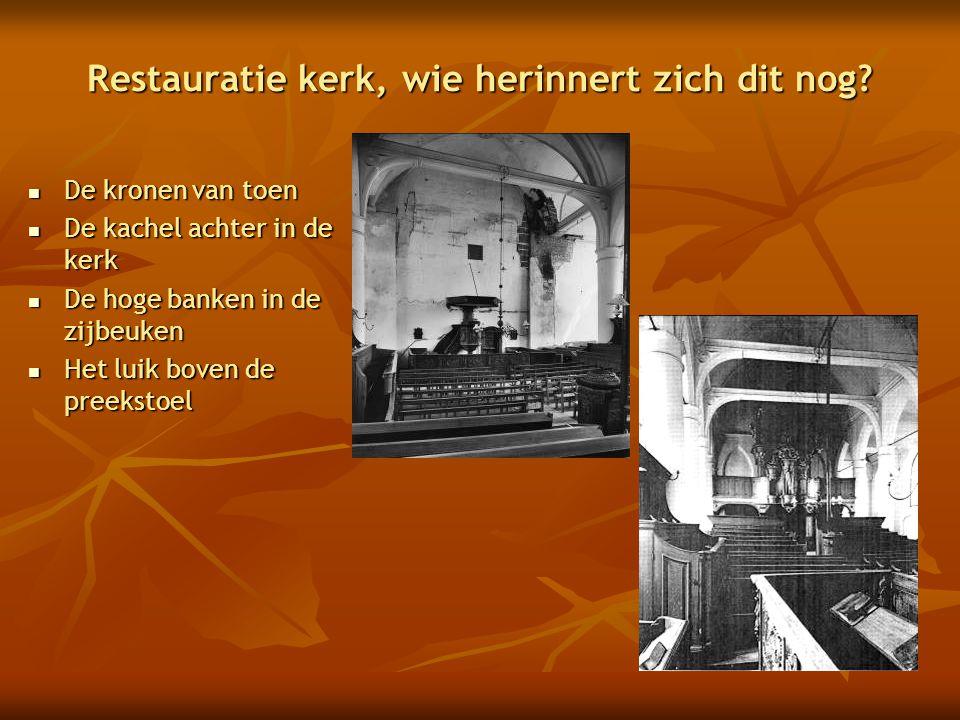 Restauratie kerk, wie herinnert zich dit nog