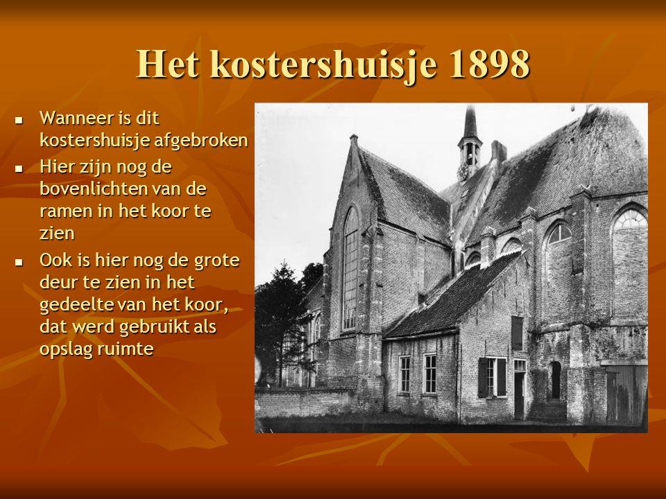 Het kostershuisje 1898 Wanneer is dit kostershuisje afgebroken