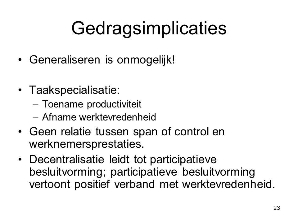 Gedragsimplicaties Generaliseren is onmogelijk! Taakspecialisatie: