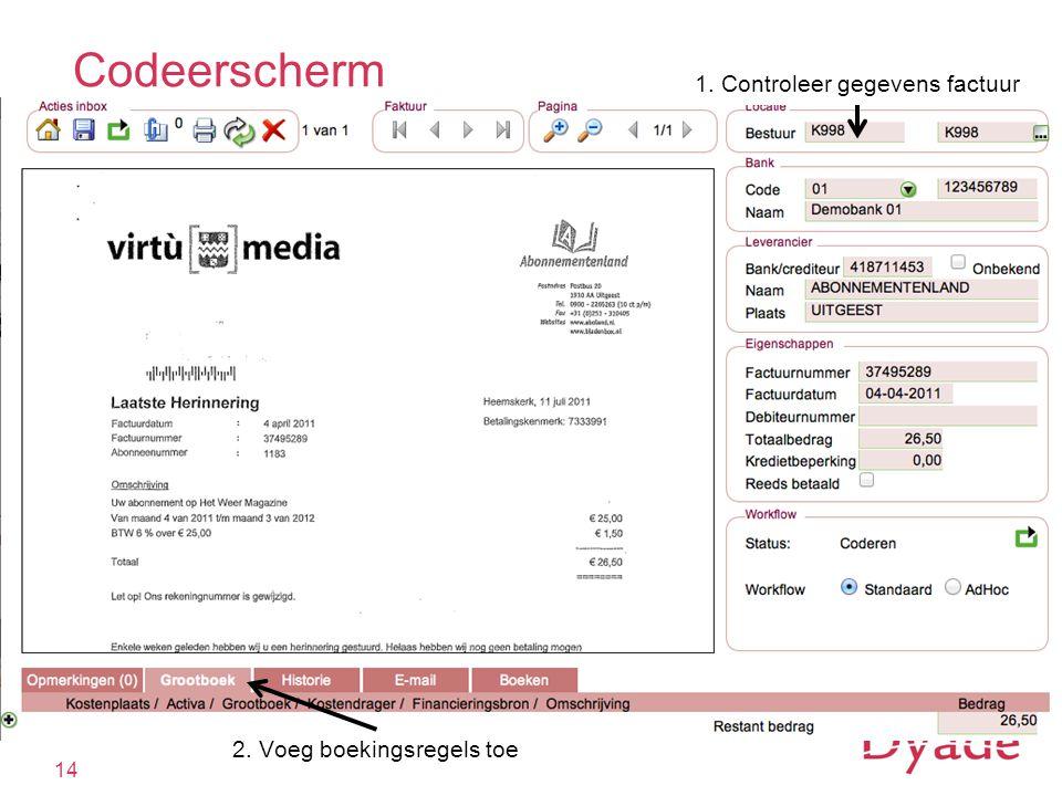 Codeerscherm 1. Controleer gegevens factuur 2. Voeg boekingsregels toe