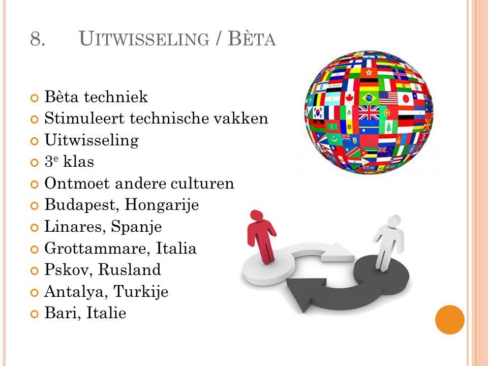 8. Uitwisseling / Bèta Bèta techniek Stimuleert technische vakken