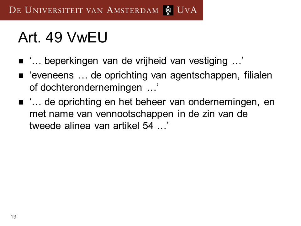 Art. 49 VwEU '… beperkingen van de vrijheid van vestiging …'