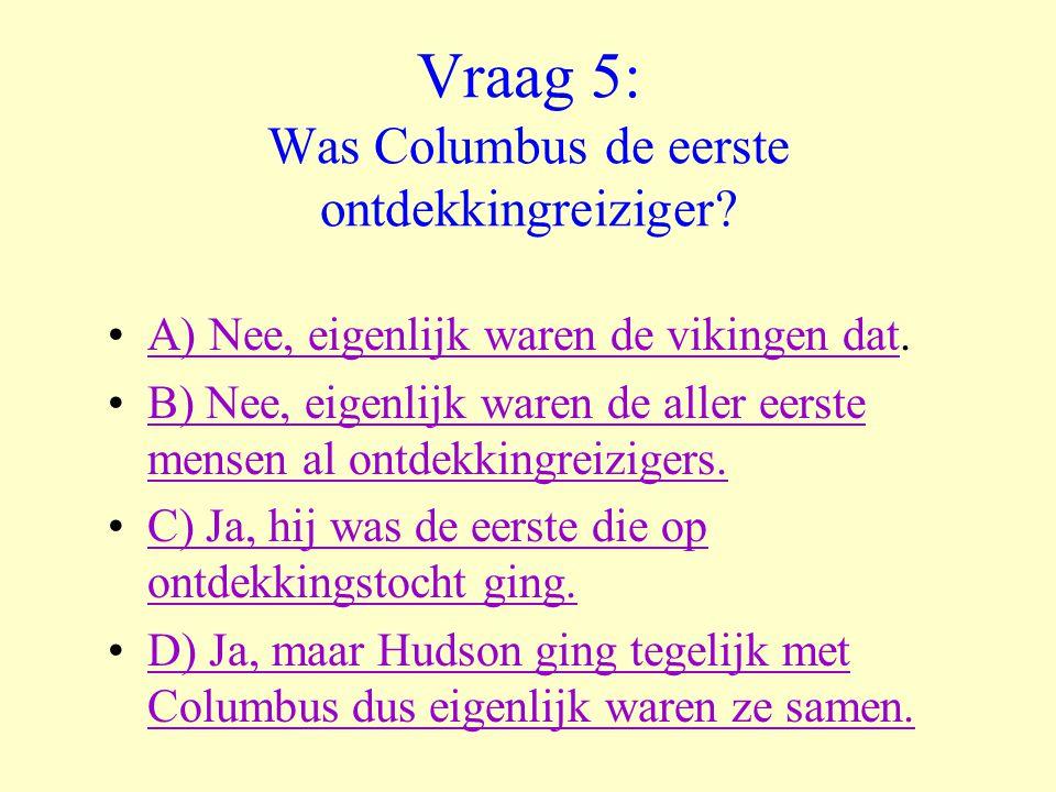 Vraag 5: Was Columbus de eerste ontdekkingreiziger