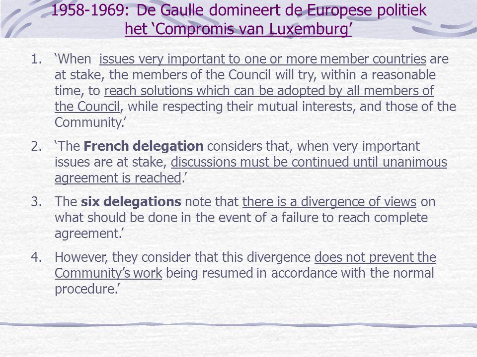 1958-1969: De Gaulle domineert de Europese politiek het 'Compromis van Luxemburg'