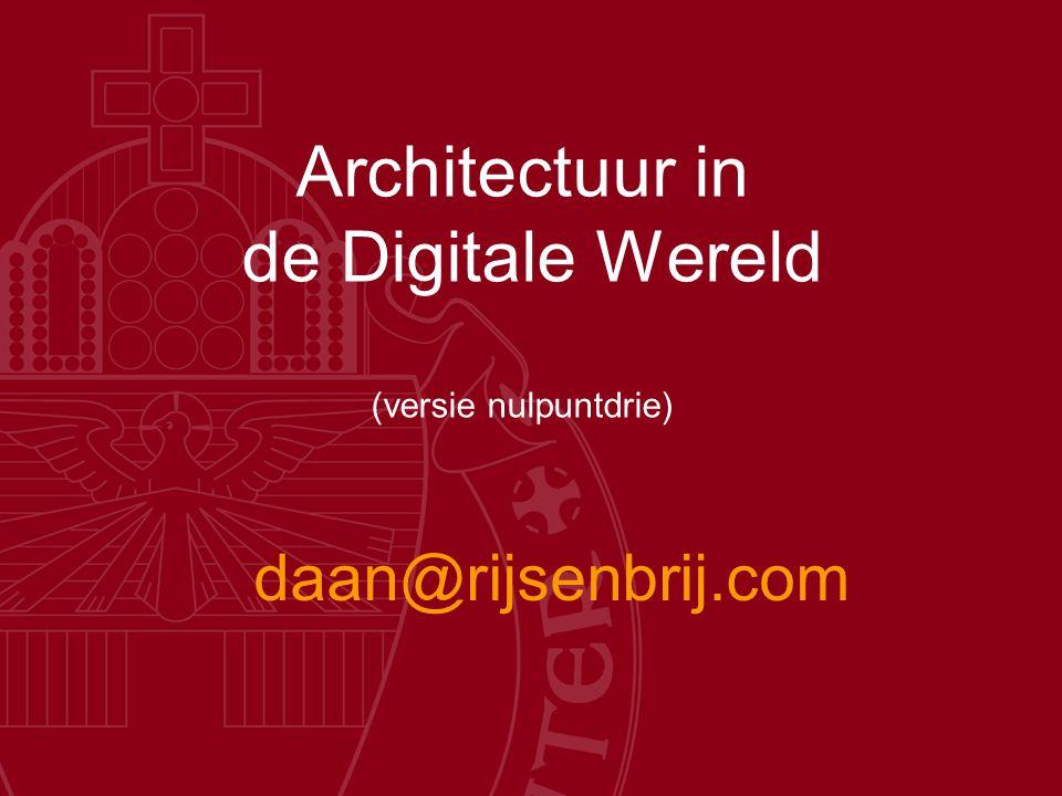 Architectuur in de Digitale Wereld (versie nulpuntdrie)