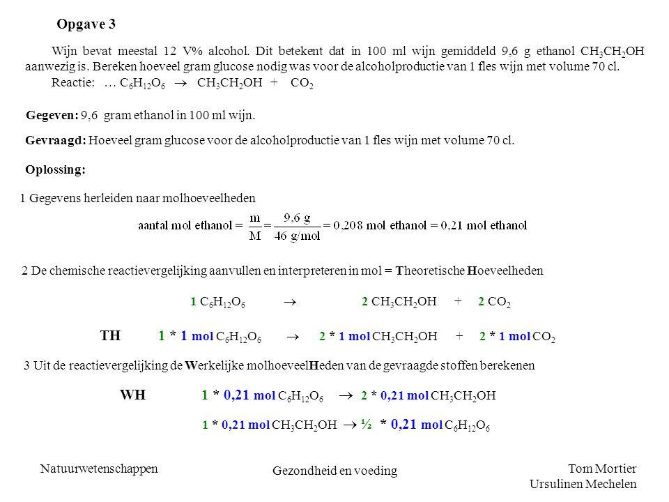 TH 1 * 1 mol C6H12O6  2 * 1 mol CH3CH2OH + 2 * 1 mol CO2