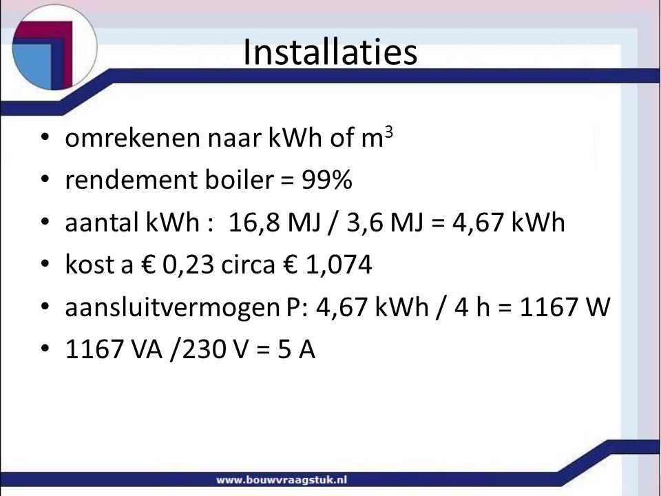 Installaties omrekenen naar kWh of m3 rendement boiler = 99%