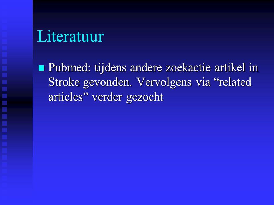 Literatuur Pubmed: tijdens andere zoekactie artikel in Stroke gevonden.