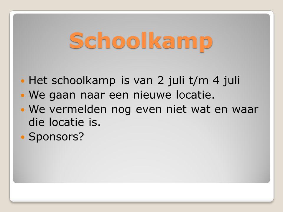 Schoolkamp Het schoolkamp is van 2 juli t/m 4 juli
