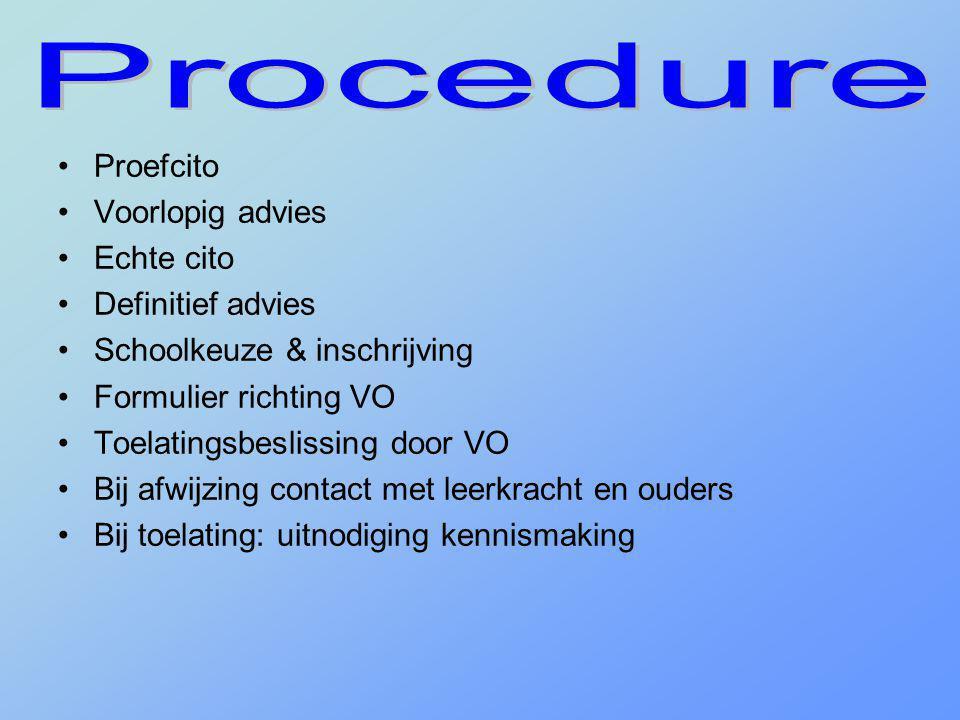 Procedure Proefcito Voorlopig advies Echte cito Definitief advies
