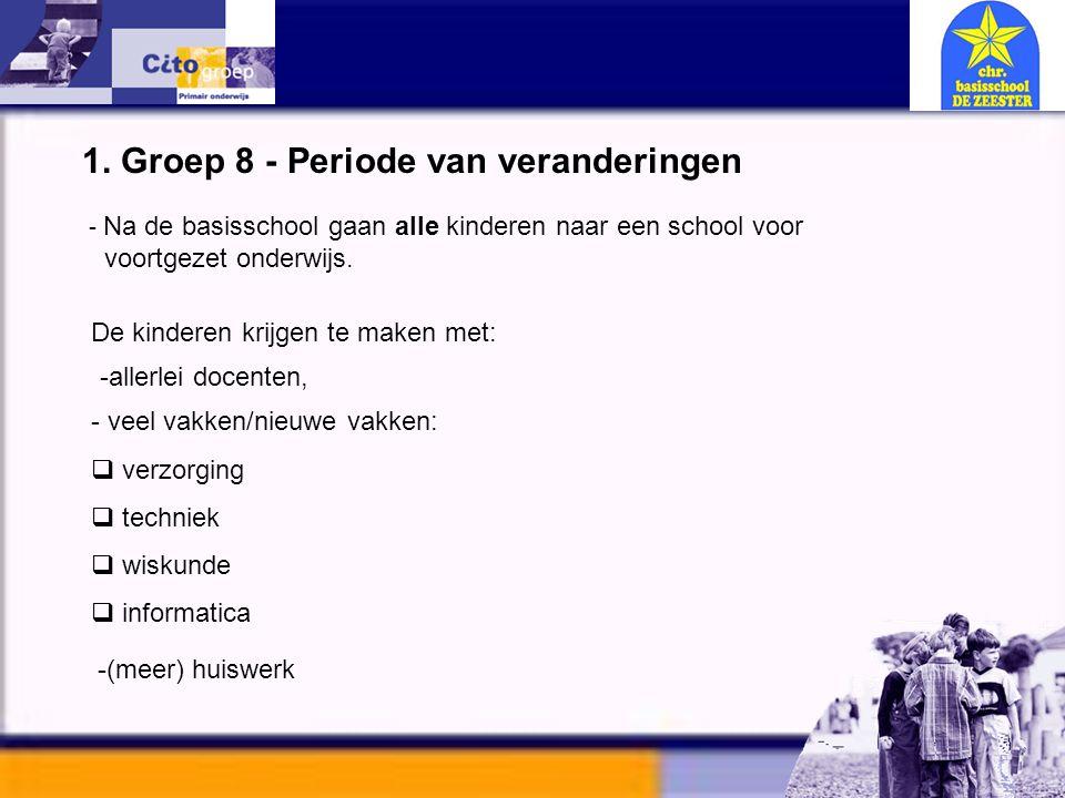 1. Groep 8 - Periode van veranderingen