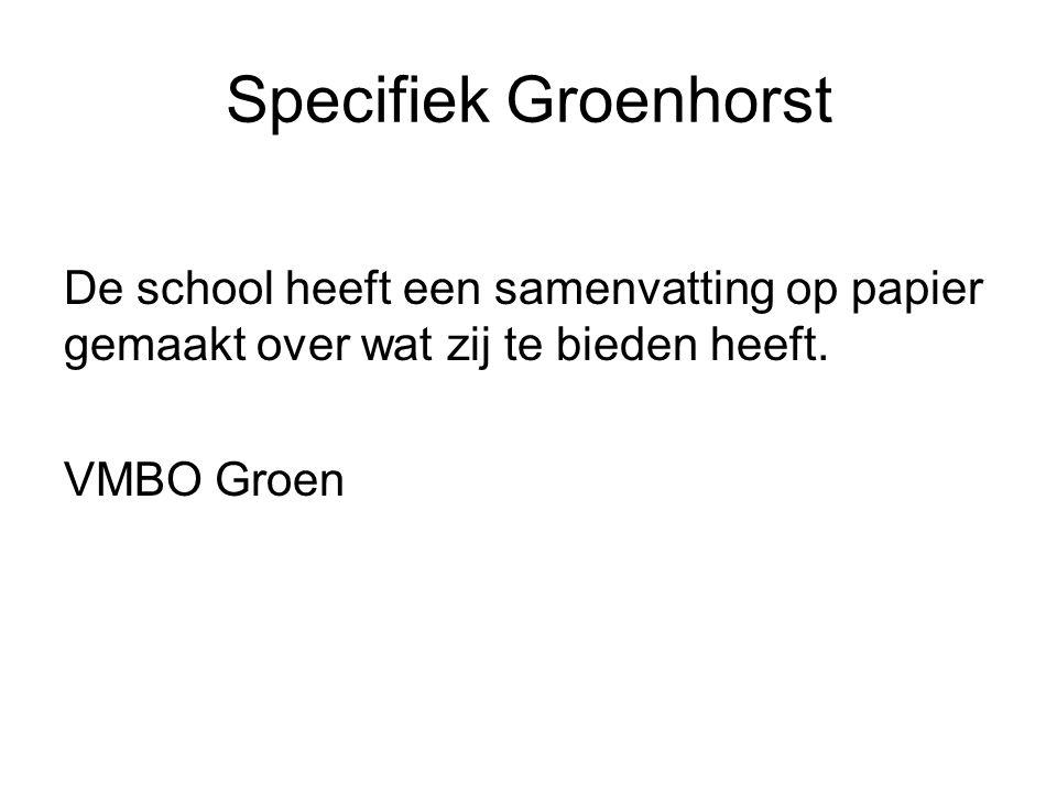 Specifiek Groenhorst De school heeft een samenvatting op papier gemaakt over wat zij te bieden heeft.