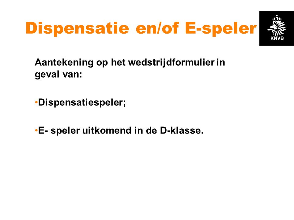 Dispensatie en/of E-speler