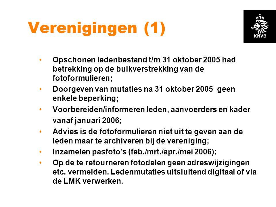 Verenigingen (1) Opschonen ledenbestand t/m 31 oktober 2005 had betrekking op de bulkverstrekking van de fotoformulieren;