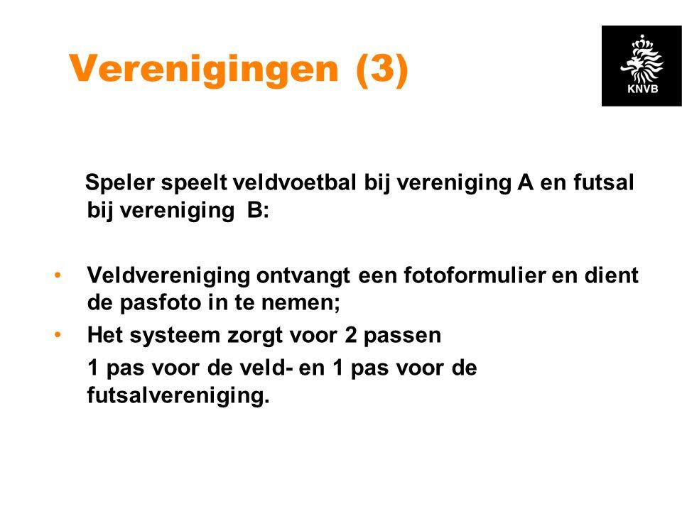 Verenigingen (3) Speler speelt veldvoetbal bij vereniging A en futsal bij vereniging B: