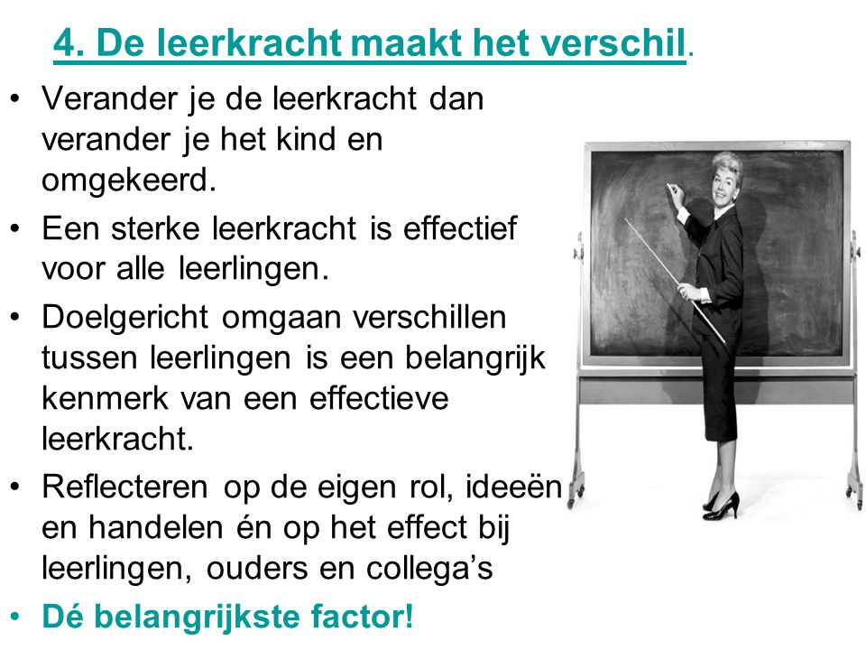 4. De leerkracht maakt het verschil.