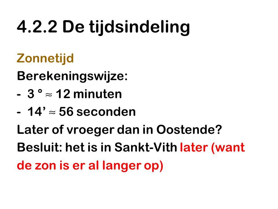 4.2.2 De tijdsindeling Zonnetijd Berekeningswijze: 3 ° ≈ 12 minuten