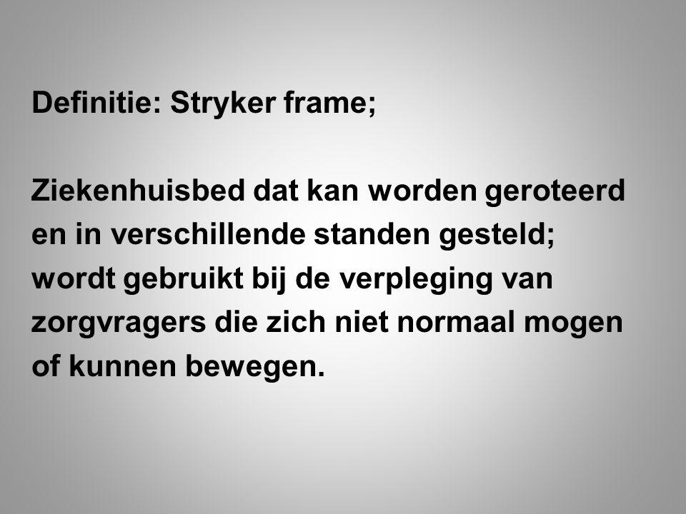 Definitie: Stryker frame;
