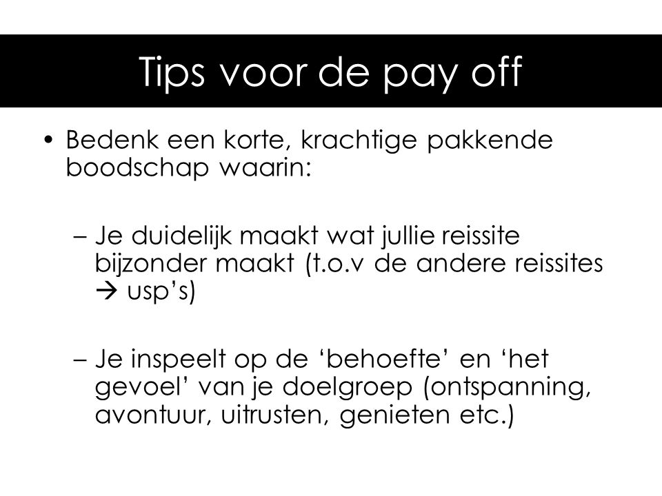Tips voor de pay-off Tips voor de pay off