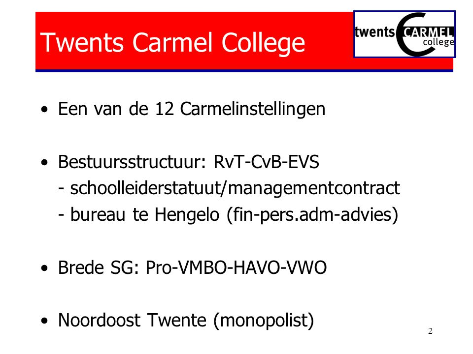 Twents Carmel College Een van de 12 Carmelinstellingen