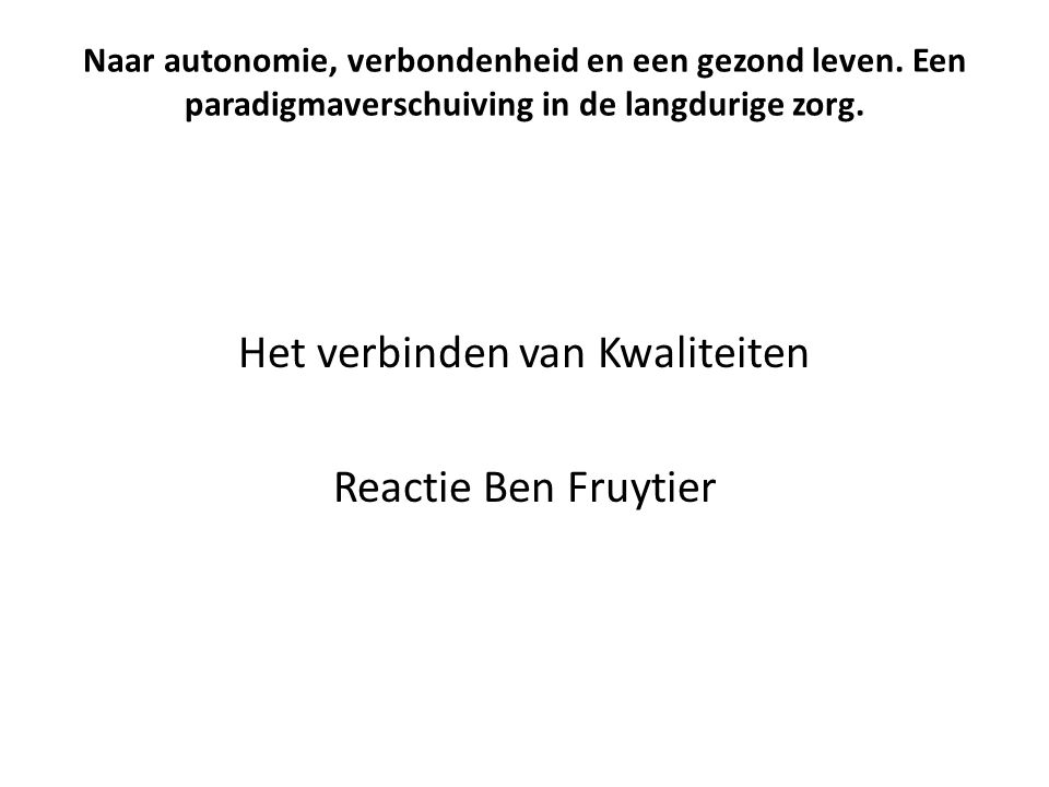 Het verbinden van Kwaliteiten Reactie Ben Fruytier