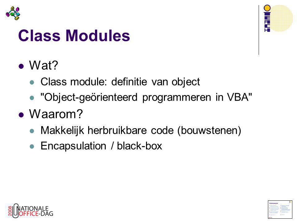 Class Modules Wat Waarom Class module: definitie van object