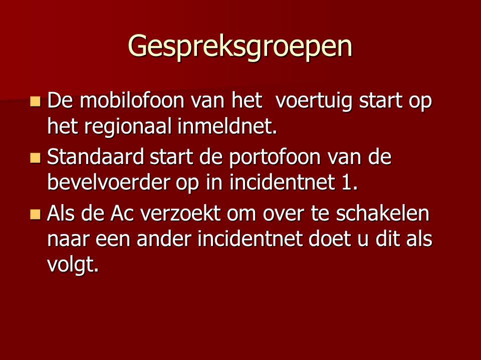Gespreksgroepen De mobilofoon van het voertuig start op het regionaal inmeldnet.