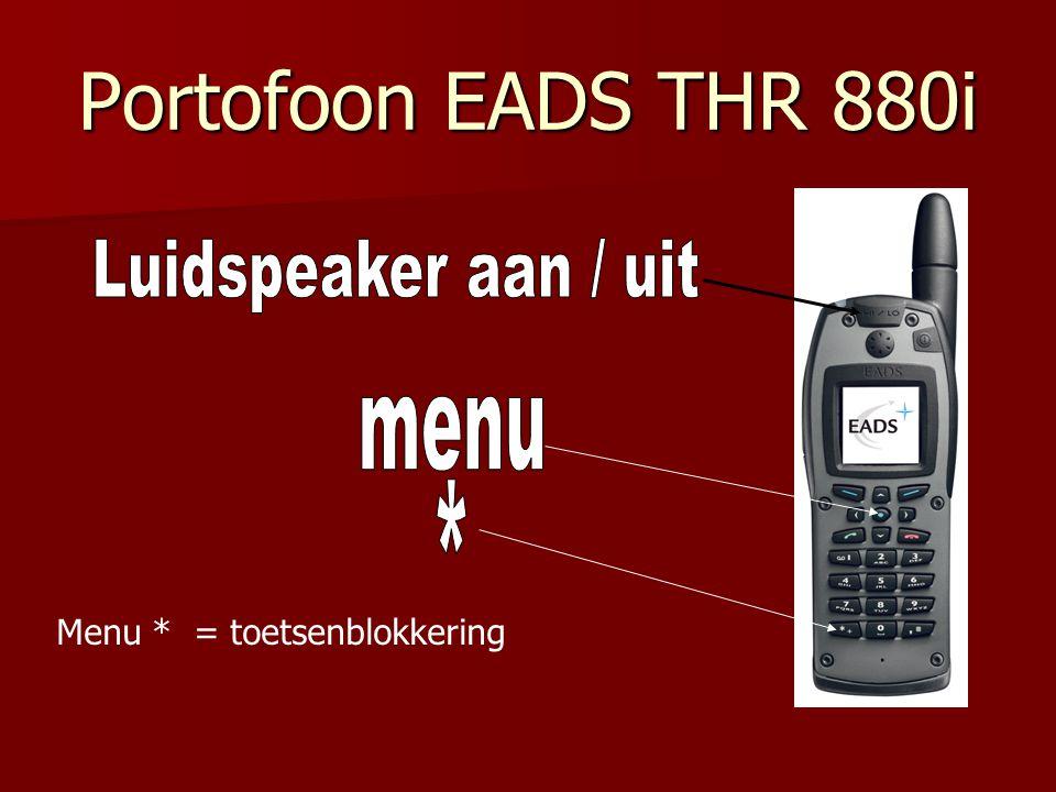 Portofoon EADS THR 880i Luidspeaker aan / uit menu *