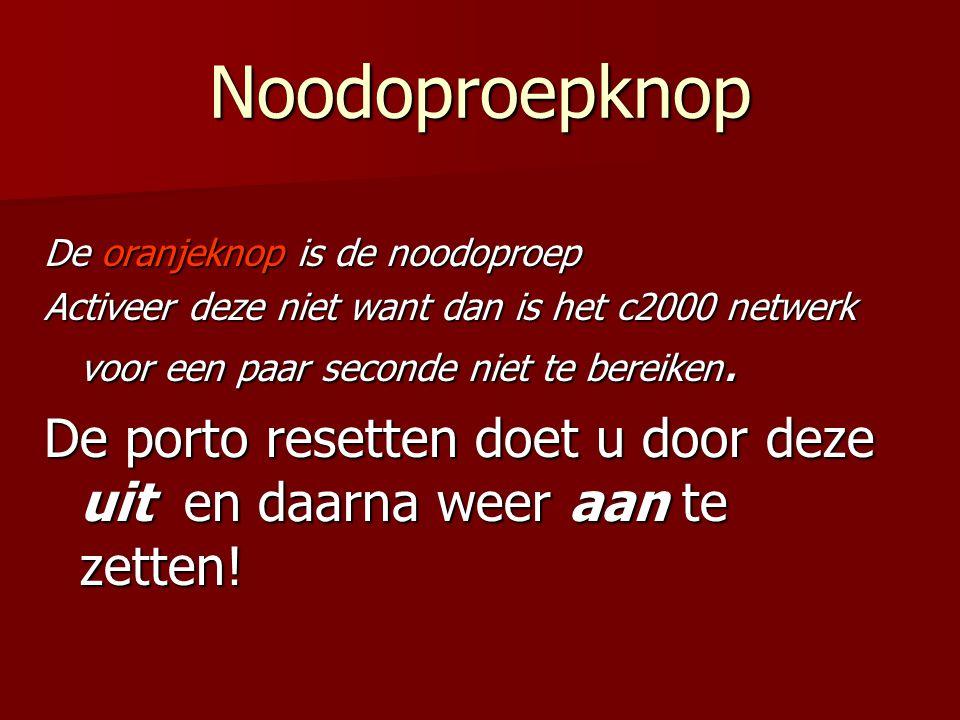 Noodoproepknop De oranjeknop is de noodoproep. Activeer deze niet want dan is het c2000 netwerk voor een paar seconde niet te bereiken.