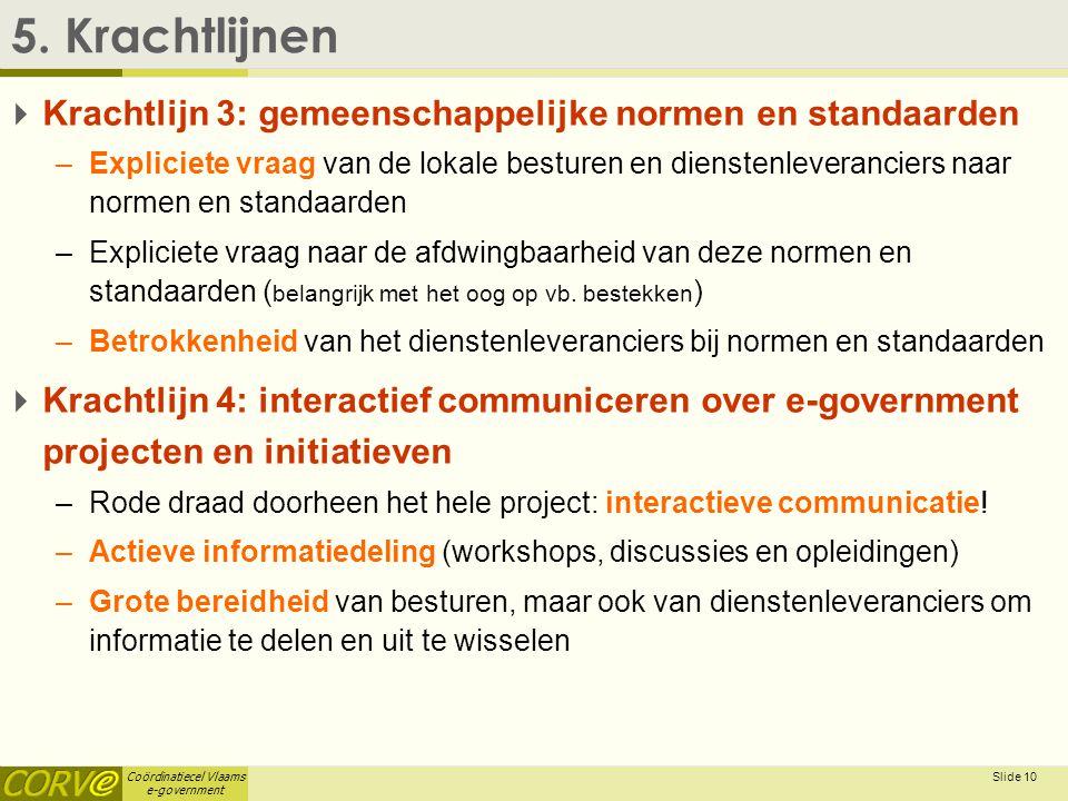 5. Krachtlijnen Krachtlijn 3: gemeenschappelijke normen en standaarden