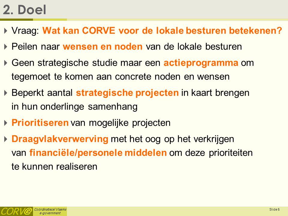 2. Doel Vraag: Wat kan CORVE voor de lokale besturen betekenen